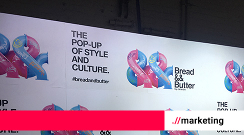 Marketing auf der Bread & Butter in Berlin: So funktioniert Werbung